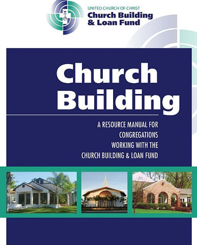 Church Building | A Resource Manual for Congregations Working with the Church Building & Loan Fund (CBLF)