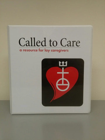 Called to Care | A Resource for Lay Caregivers