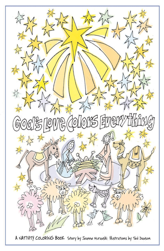 God S Love Colors Everything A Nativity Coloring Book