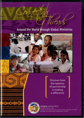 Connecting Threads | Around the World Through Global Ministries - DVD