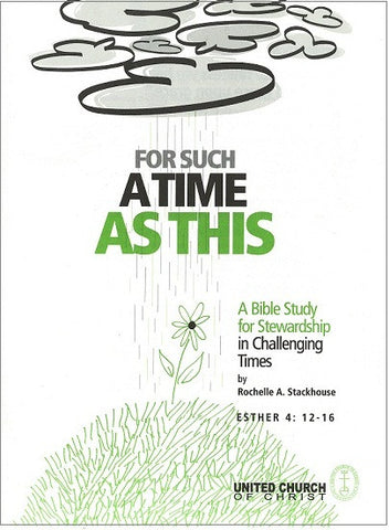 For Such a Time as This | A Bible Study for Stewardship in Challenging Times