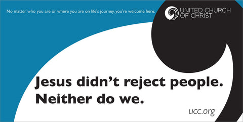 Banner - Jesus Didn't Reject People. Neither Do We.
