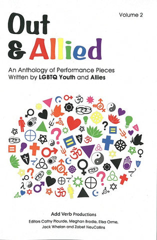 Out & Allied | An Anthology of Performance Pieces Written by LGBTQ Youth and Allies, Volume 2