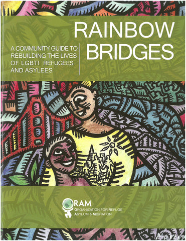 Rainbow Bridges | A Community Guide to Rebuilding the Lives of LGBTI Refugees and Asylees