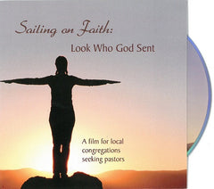 Sailing on Faith | Look Who God Sent - A Film for Local Congregations Seeking Pastors - DVD & Guide