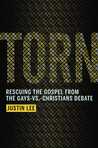 Torn | Rescuing the Gospel from the Gay-Vs.-Christians Debate (Lee)