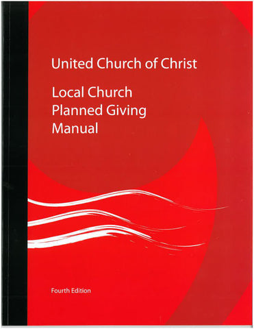 United Church of Christ Local Church Planned Giving Manual 4th Edition