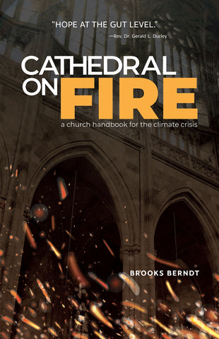 Cathedral on Fire (Second Printing) | a church handbook for the climate crisis