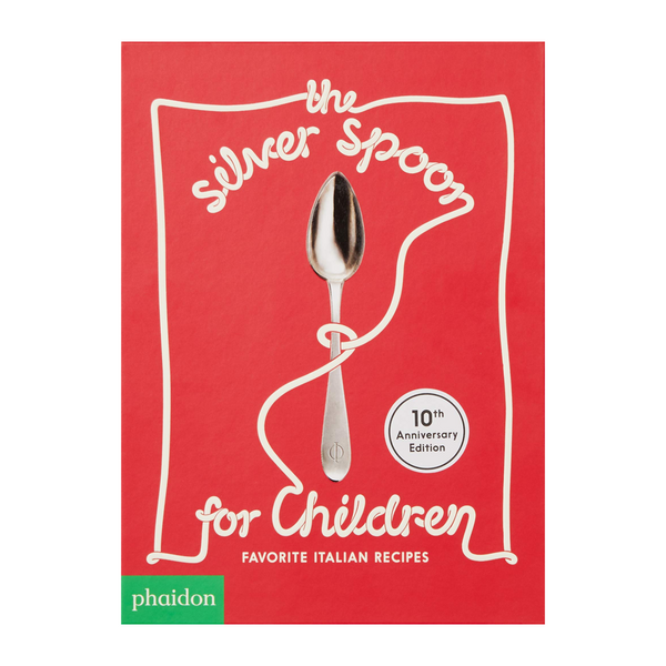 The Silver Spoon for Children: Favourite Italian Recipes