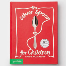 Load image into Gallery viewer, The Silver Spoon for Children: Favourite Italian Recipes