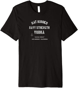 NAT KIDDER NAVY STRENGTH VODKA T-SHIRT