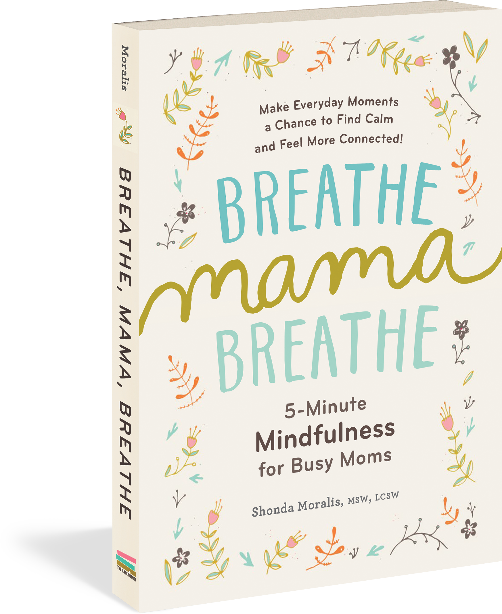 Breathe, Mama, Breathe -5-Minute Mindfulness for Busy Moms