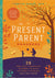 The Present Parent Handbook By Timothy Dukes