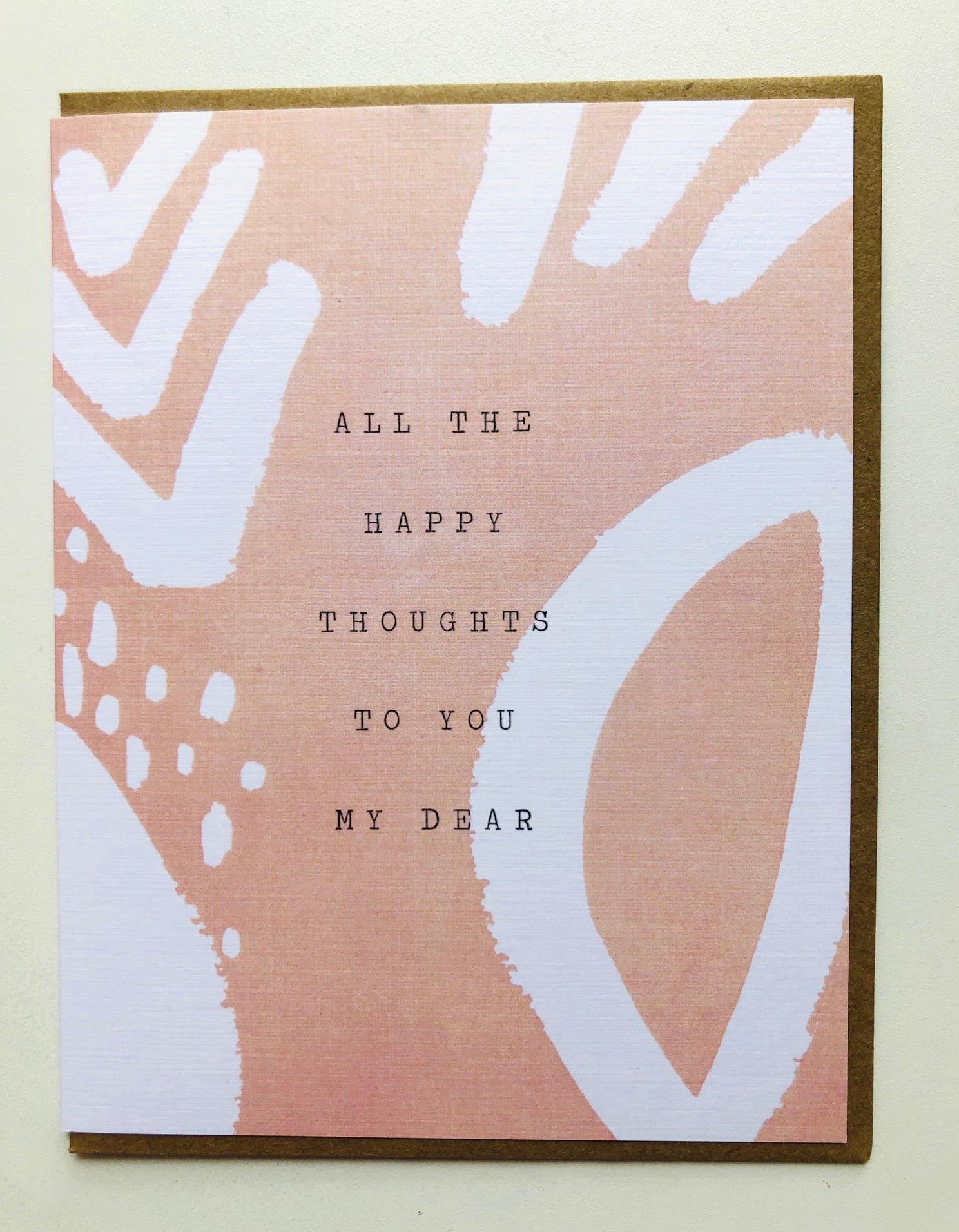 All the Happy Thoughts to You My Dear Card