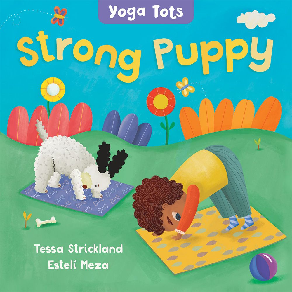Yoga Tots: Strong Puppy Board Book