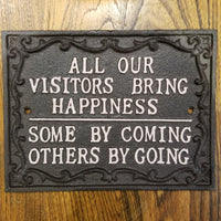 All Our Visitors Bring Happiness Sign