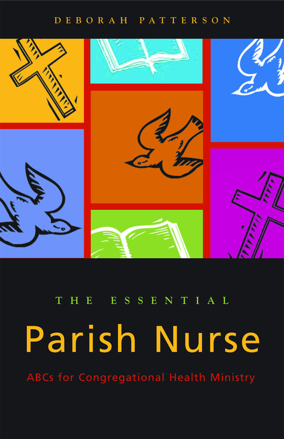 The Essential Parish Nurse | ABCs for Congregational Health Ministry (Patterson)