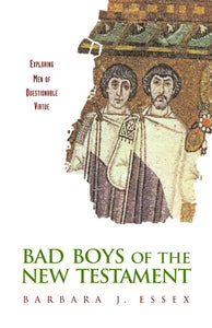 Bad Boys of the New Testament | Exploring Men of Questionable Virtue (Essex)