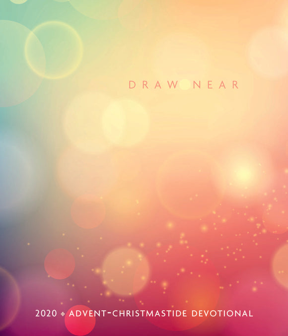 Draw Near | 2020 Advent-Christmastide Devotional