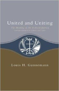 United and Uniting | The Meaning of an Ecclesial Journey, United Church of Christ 1957-1987 (Gunnemann)