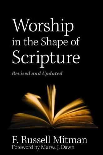 Worship in the Shape of Scripture, Revised & Updated (Mitman)