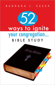 52 Ways to Ignite Your Congregation. . . Bible Study (Essex)
