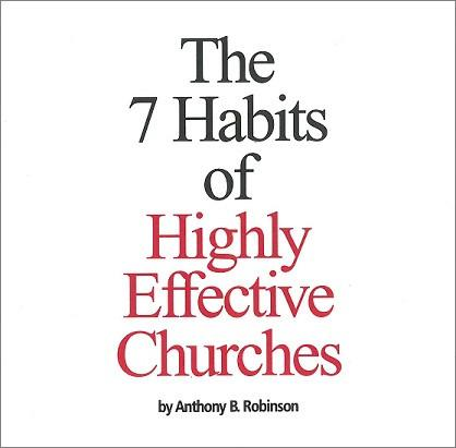 The 7 Habits of Highly Ineffective/Effective Churches