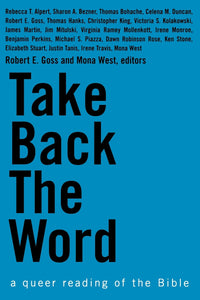 Take Back the Word | A Queer Reading of the Bible (Goss and West)