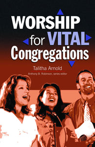 Worship for Vital Congregations (Arnold)