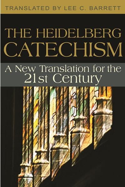 The Heidelberg Catechism | A New Translation for the 21st Century (Barrett)