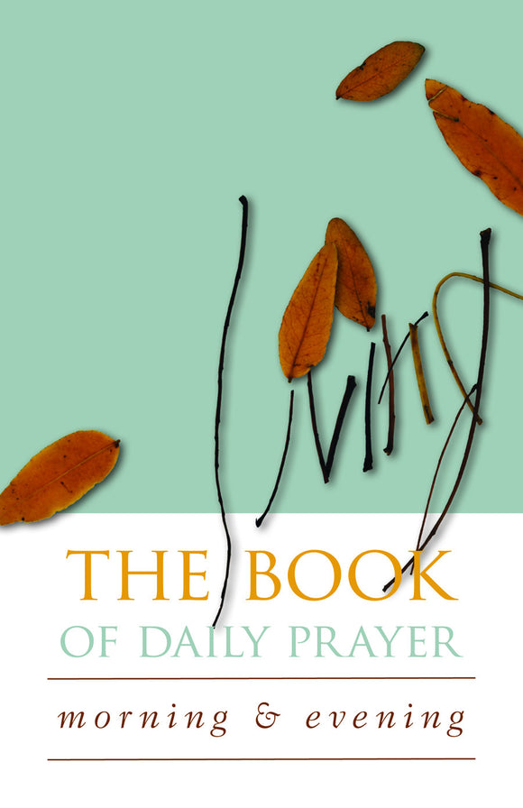 The Living Book of Daily Prayer | Morning and Evening (Sadler)