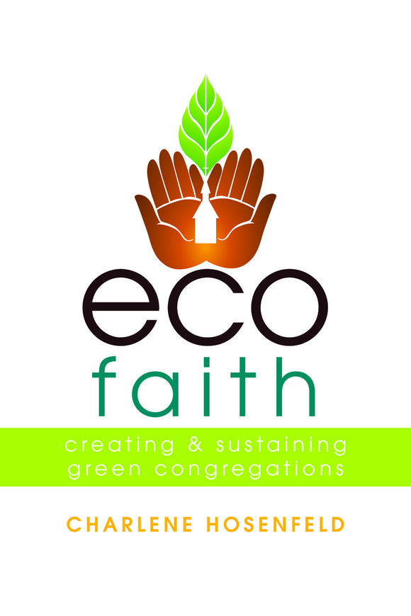 Eco-Faith | Creating and Sustaining Green Congregations (Hosenfeld)