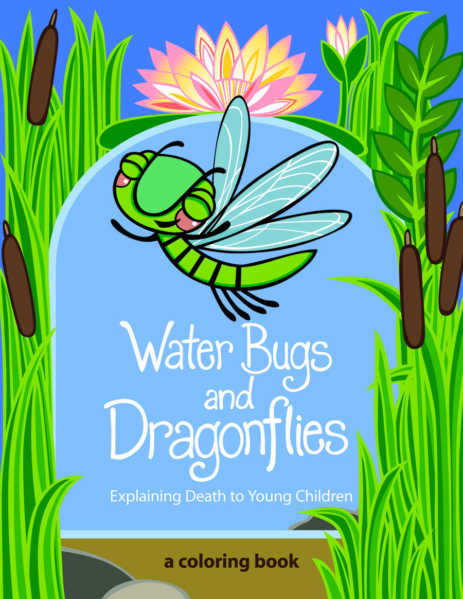 Coloring in dragonflies - Water Bugs And Dragonflies Explaining Death To Young Children Coloring Book Stickney