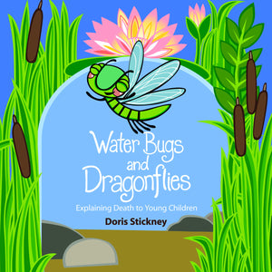 Water Bugs and Dragonflies | Explaining Death to Young Children [Hardcover]
