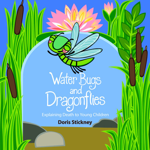 Water Bugs and Dragonflies | Explaining Death to Young Children [Hardcover] (Stickney)