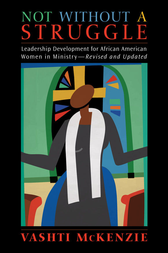 Not Without a Struggle | Leadership Development for African American Women in Ministry, Revised & Updated (McKenzie)
