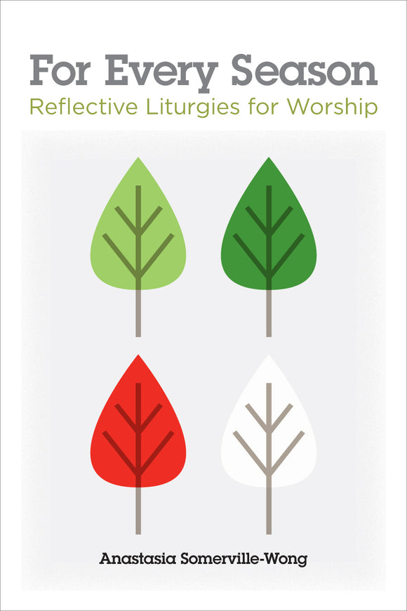 For Every Season | Reflective Liturgies for Worship (Somerville-Wong)