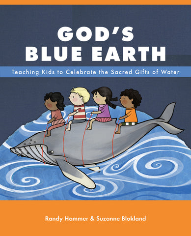 God's Blue Earth | Teaching Kids to Celebrate the Sacred Gifts of Water (Hammer & Blokland)