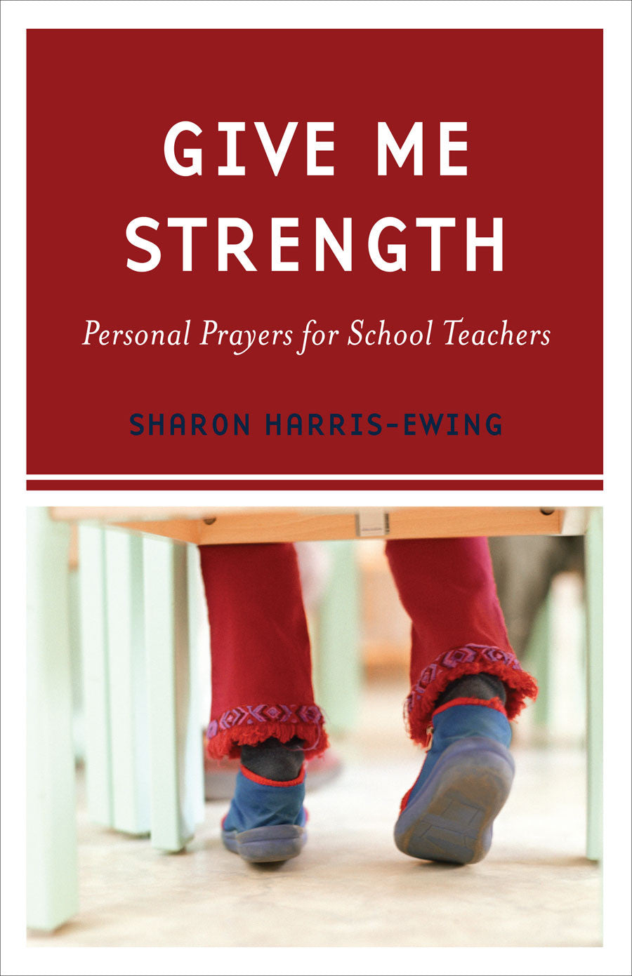 give me strength personal prayers for school teachers harris ewing
