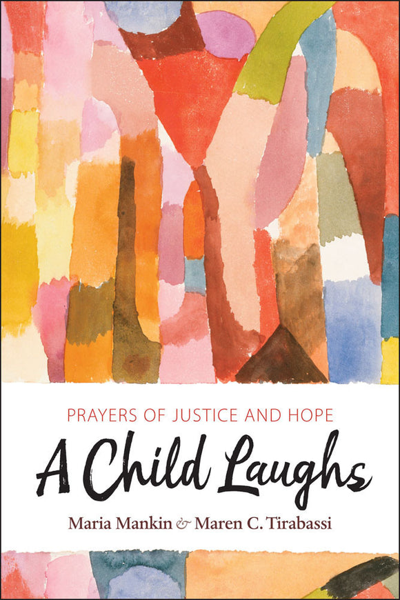 A Child Laughs | Prayers of Justice and Hope (Mankin and Tirabassi, eds.)