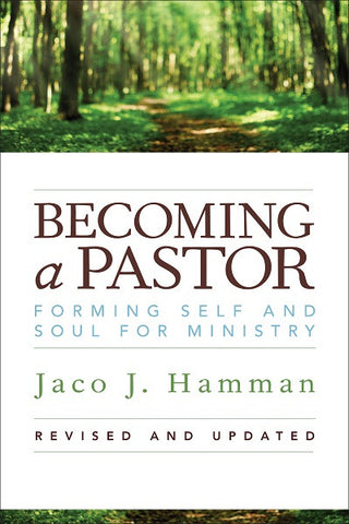 Becoming a Pastor | Forming Self and Soul for Ministry, Revised & Updated (Hamman)