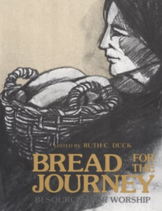 Bread for the Journey | Resources for Worship (Duck)