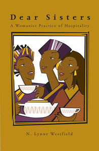 Dear Sisters | A Womanist Practice of Hospitality (Westfield)