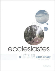 "Ecclesiastes | ""Listen Up!"" Bible Study (Baskette)"