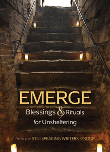 Emerge | Blessings and Rituals for Unsheltering