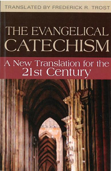 The Evangelical Catechism | A New Translation for the 21st Century (Trost)