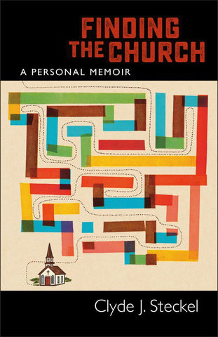 Finding the Church | A Personal Memoir (Steckel)