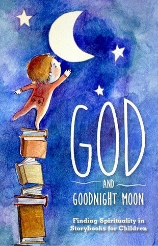 God and Goodnight Moon | Finding Spirituality in Storybooks for Children