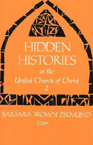 Hidden Histories in the United Church of Christ | Volume 2 (Zikmund, ed.)