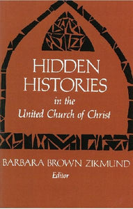 Hidden Histories in the United Church of Christ | Volume 1 (Zikmund, ed.)
